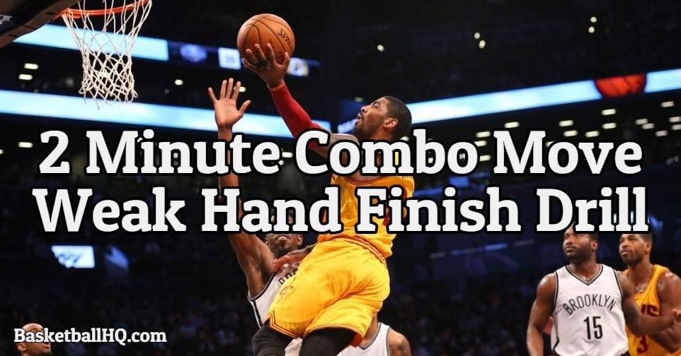 2 Minute Combo Move Weak Hand Finish Basketball Drill