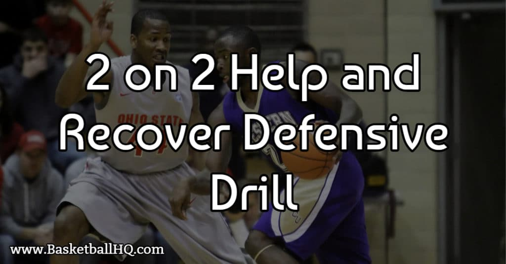 2 on 2 Help and Recover Defensive Basketball Drill