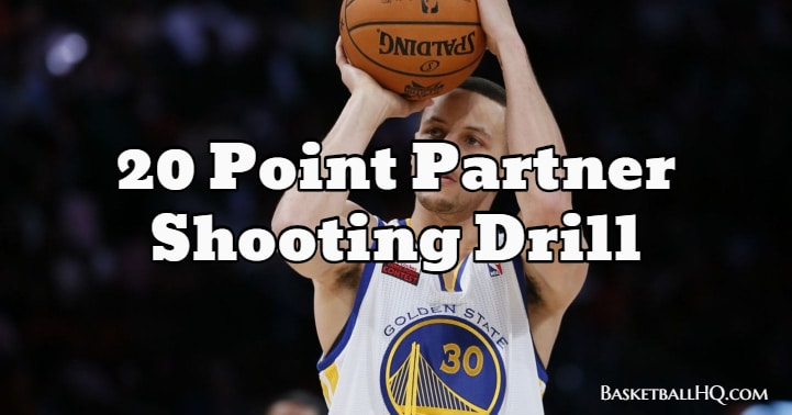 20 Point Partner Shooting Basketball Drill