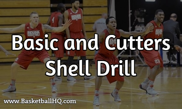 Basic and Cutters Shell Basketball Drill