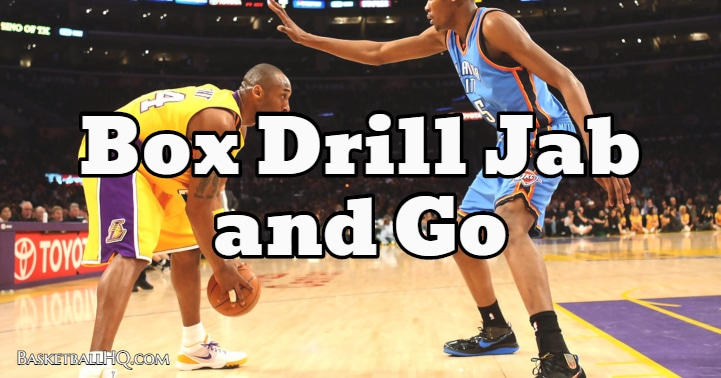 Box Basketball Drill Jab and Go