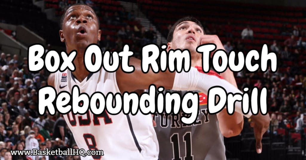 Box Out Rim Touch Basketball Rebounding Drill