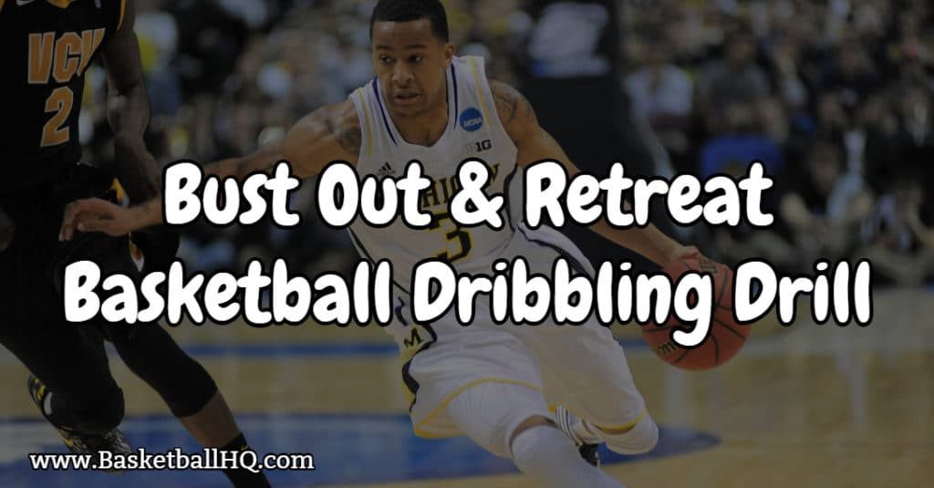 Bust Out and Retreat Basketball Dribbling Drill