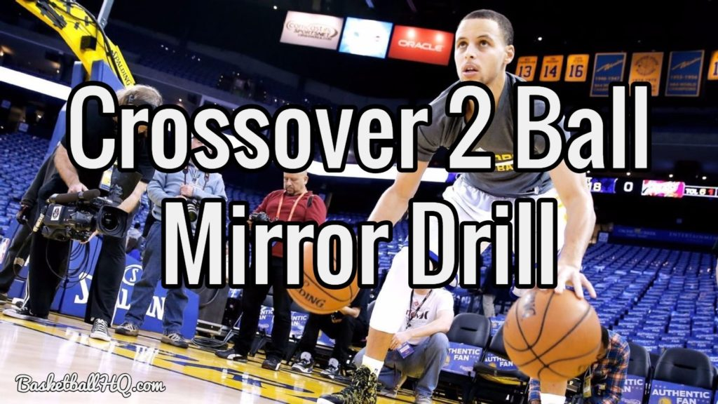 Crossover Two Ball Mirror Basketball Drill