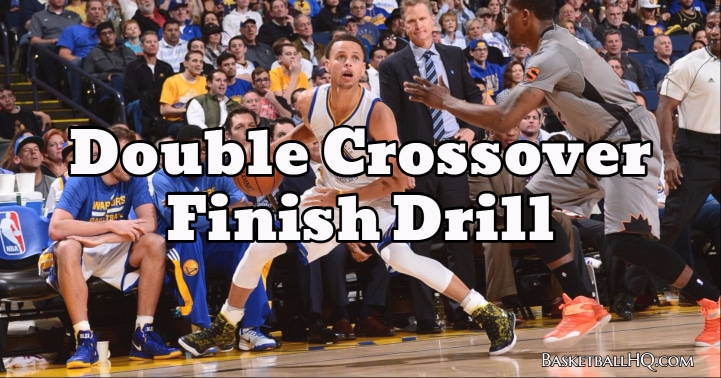 Double Crossover Finish Basketball Drill