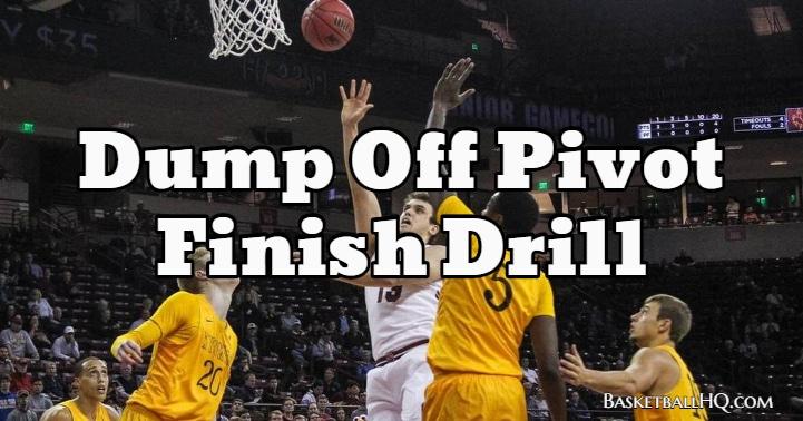 Dump Off Pivot Finish Basketball Drill