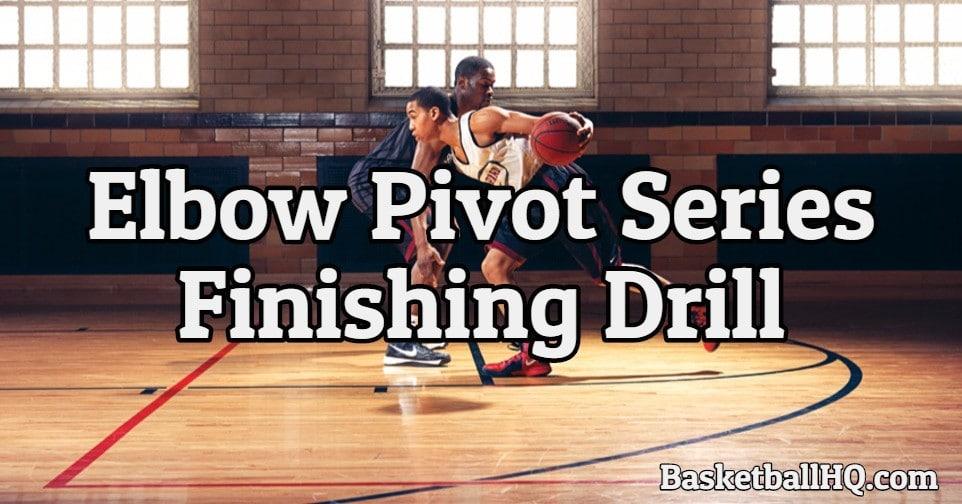 Elbow Pivot Series Basketball Finishing Drill