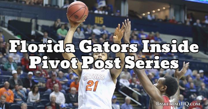 Florida Gators Inside Pivot Basketball Post Series