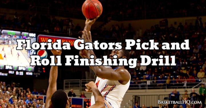 Florida Gators Pick and Roll Basketball Finishing Drill