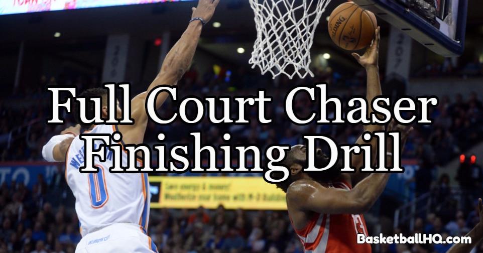 Full Court Chaser Basketball Finishing Drill