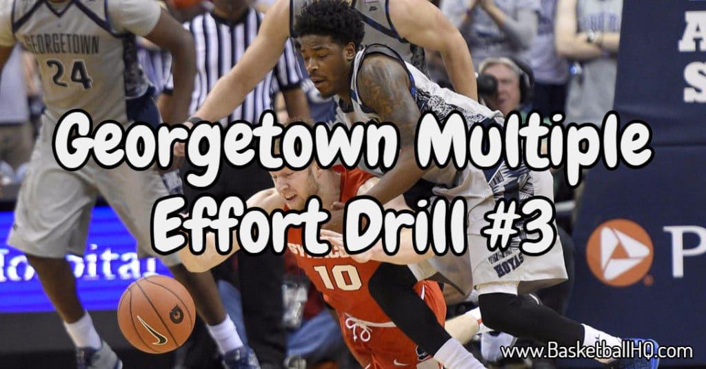 Georgetown Multiple Effort Basketball Drill #3