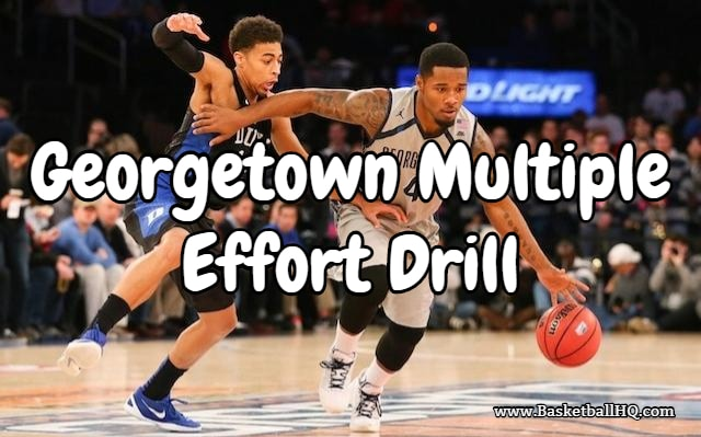 Georgetown Multiple Effort Basketball Drill