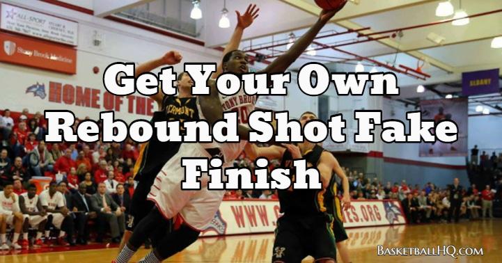 Get Your Own Rebound Shot Fake Finish Basketball Drill