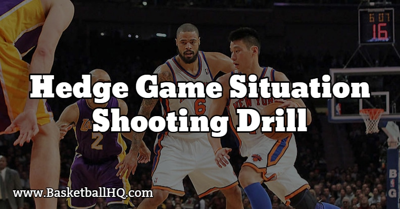 Hedge Game Situation Basketball Shooting Drill