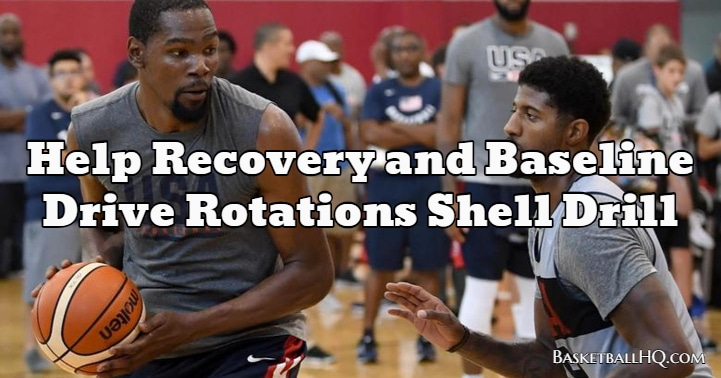 Help Recovery and Baseline Drive Rotations Shell Basketball Drill