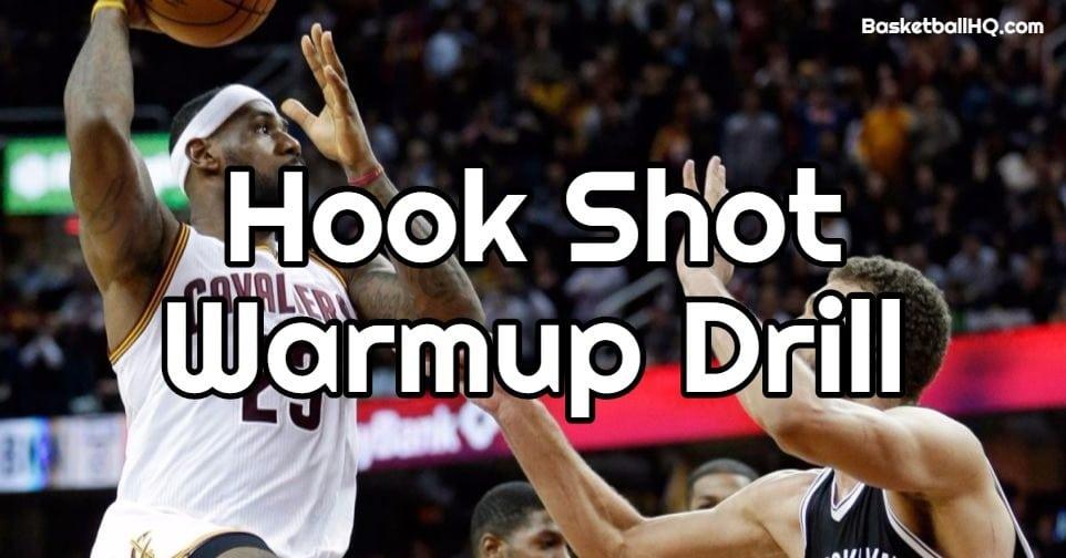 Hook Shot Warmup Basketball Drill