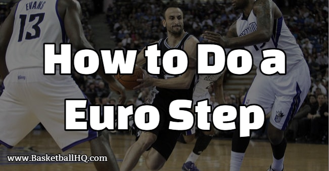 How to Do a Euro Step in Basketball