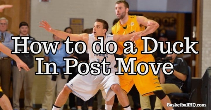 How to do a Duck In Post Move in Basketball