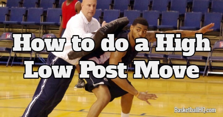 How to do a High Low Post Move in Basketball