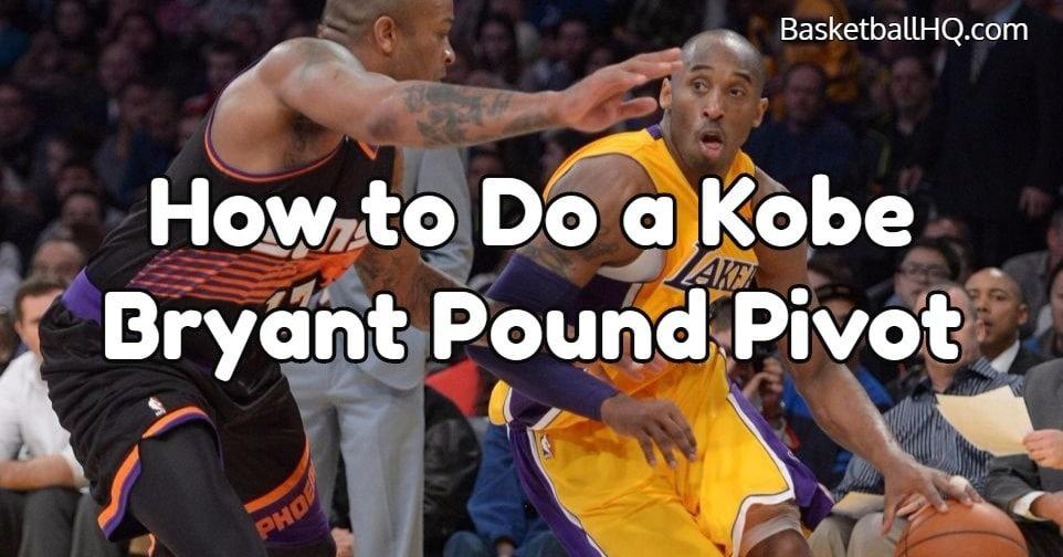How to do a Kobe Bryan Pound Pivot Basketball Move