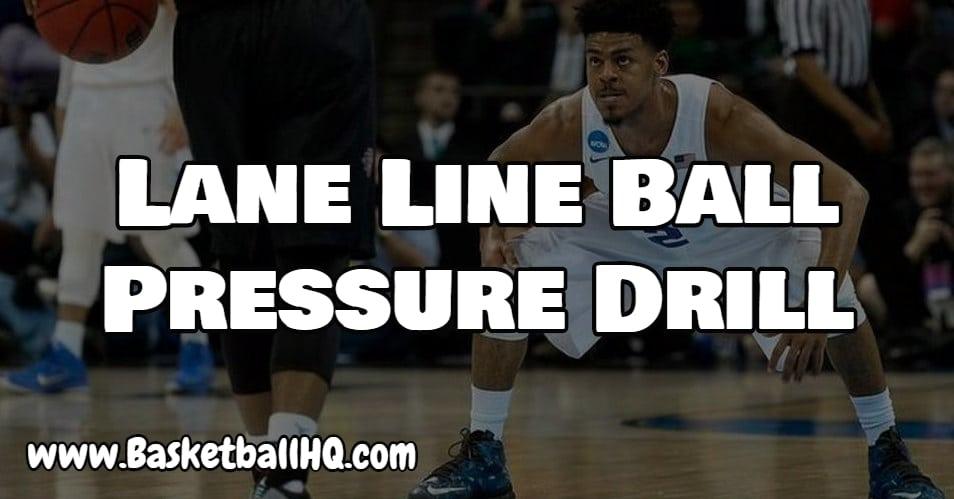 Lane Line Ball Pressure Basketball Drill