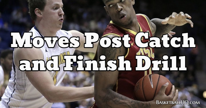 Moves Post Catch and Finish Basketball Drill