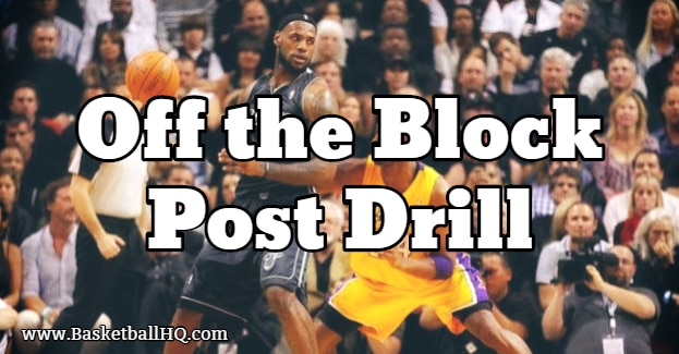 Off the Block Basketball Post Drill