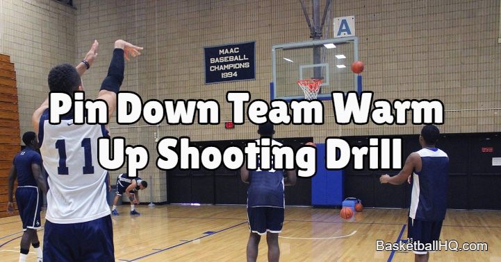Pin Down Team Warm Up Basketball Shooting Drill