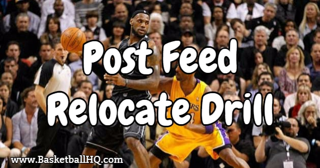 Post Feed Relocate Basketball Drill