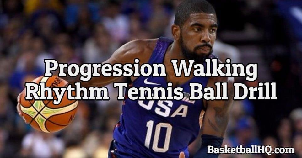 Progression Walking Rhtyhm Tennis Ball Basketball Drill