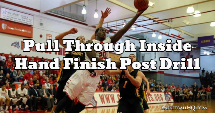 Pull Through Inside Hand Finish Basketball Post Drill