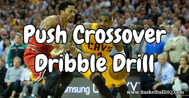 Push Crossover Dribble Basketball Drill