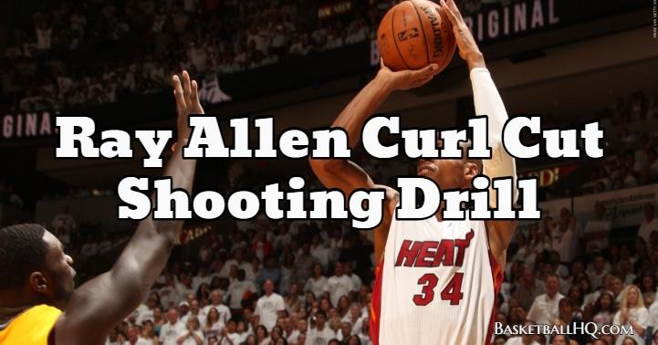Ray Allen Curl Cut Basketball Shooting Drill