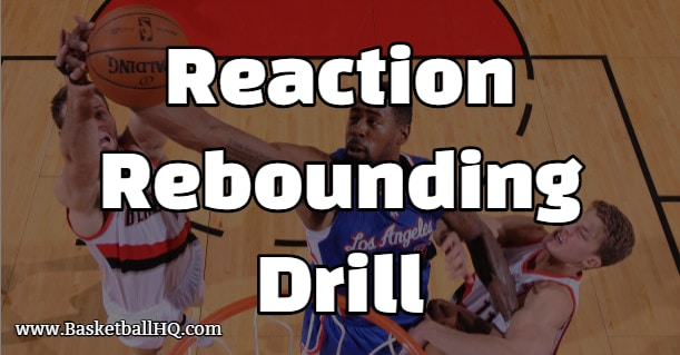 Reaction Rebounding Basketball Drill