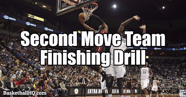 Second Move Team Finishing Basketball Drill