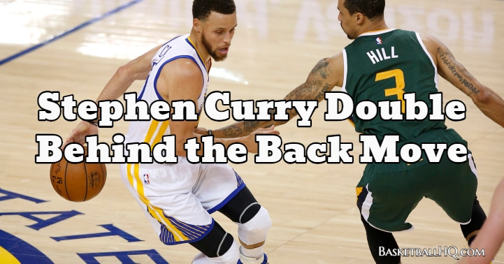 Stephen Curry Double Behind the Back Basketball Move