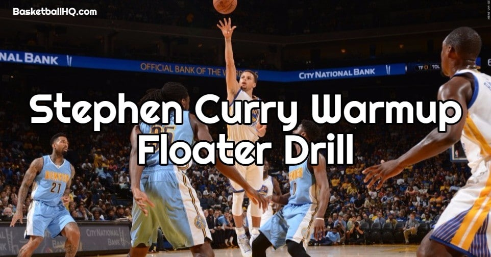 Stephen Curry Warmup Floater Basketball Drill
