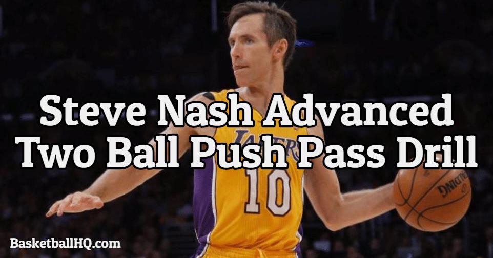 Steve Nash Advanced Two Ball Push Pass Basketball Drill