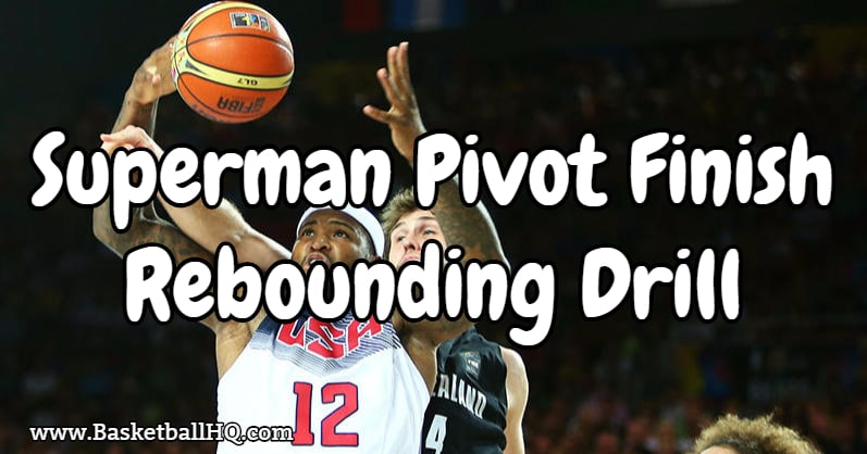 Superman Pivot Finish Basketball Rebounding Drill