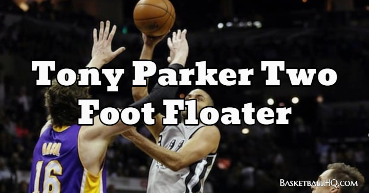 Tony Parker Two Foot Floater Basketball Drill