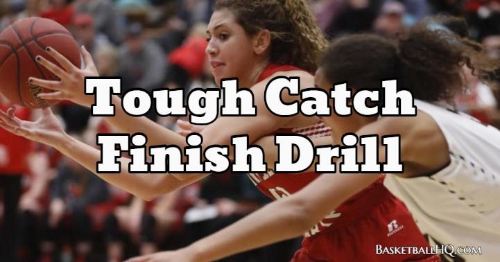 Tough Catch Finish Basketball Drill