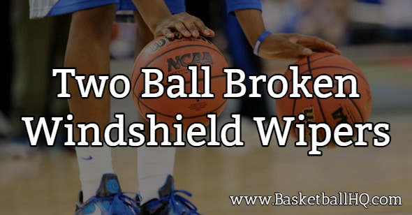 Two Ball Broken Windshield Wipers Basketball Dribbling Drill