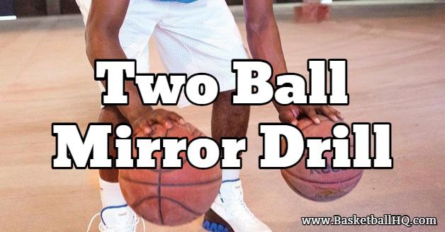 Two Ball Mirror Basketball Drill
