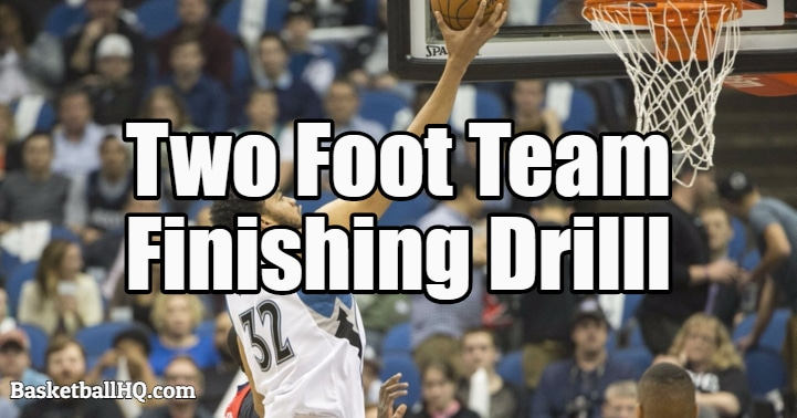 Two Foot Team Finishing Basketball Drill