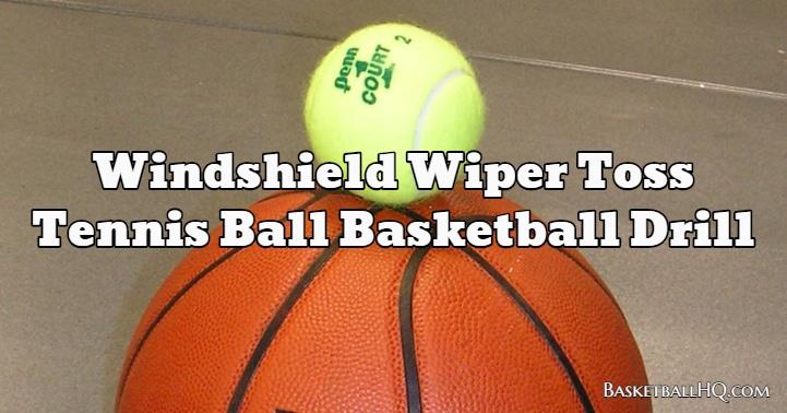 Windshield Wiper Toss Tennis Ball Basketball Drill