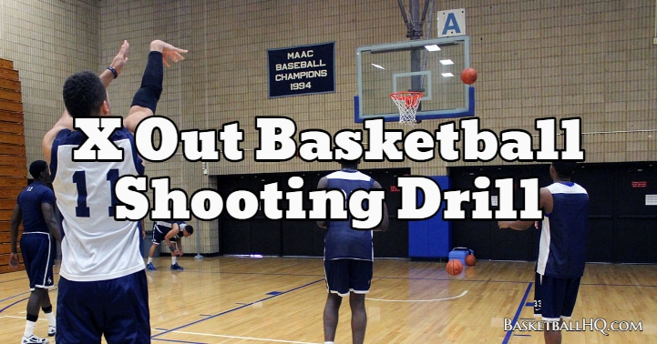 X Out Basketball Shooting Drill