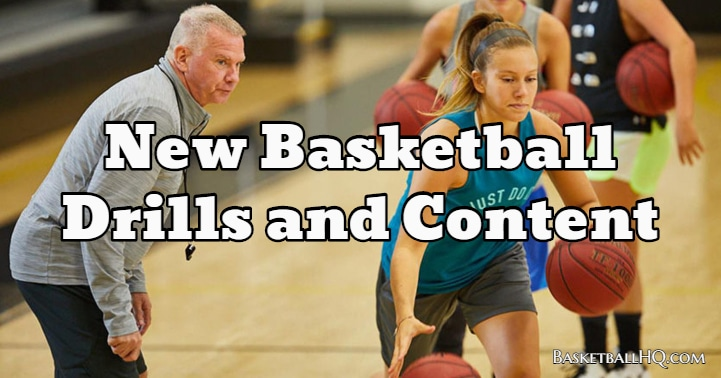 New Basketball Drills and Content
