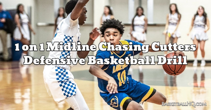 1 on 1 Midline Chasing Cutters Defensive Basketball Drill