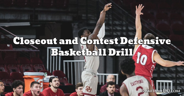 Closeout and Contest Defensive Basketball Drill