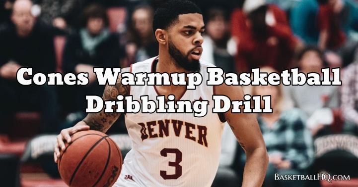 Cones Warmup Basketball Dribbling Drill